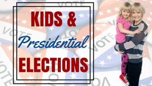 Kids & the Presidential Election