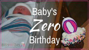 """Baby's """"Zero"""" Birthday"""