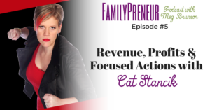 Revenue, Profits, and Focused Actions with Cat Stancik – 005
