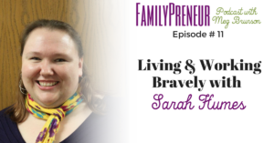 Personal & Professional Bravery with Sarah Humes