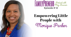 Empowering Little People with Monique Parker – 012