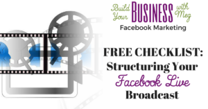 Easy To Follow Checklist for Structuring your Facebook Live Broadcast