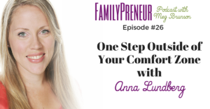 One Step Outside of Your Comfort Zone with Anna Lundberg
