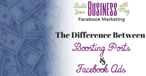 What is the Difference Between Boosting Posts and Running Facebook Ads?