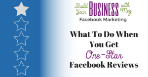 What To Go When You Receive One-Star Facebook Business Page Reviews