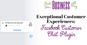 Providing an exceptional customer experience with the Facebook Customer Chat Plugin