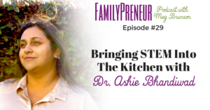 Brining STEM into the Kitchen with Dr. Ashie Bhandiwad