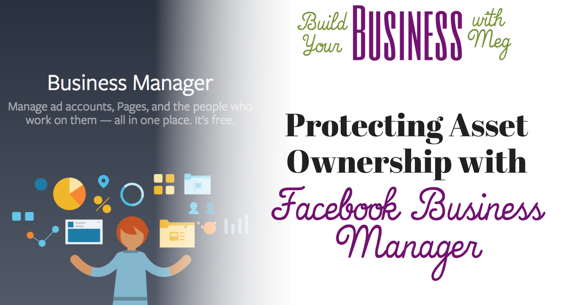 Protecting Asset Ownership with Facebook Business Manager - Meg Brunson