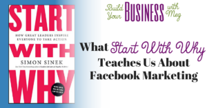 Facebook-Focused Book Review: Start With Why By Simon Sinek