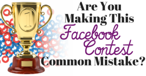 Facebook Contests: Are You Making This Common Mistake?