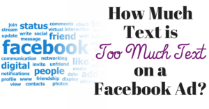 How much text is too much text on a Facebook Ad?