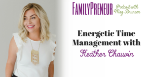 Energetic Time Management with Heather Chauvin