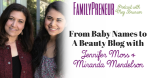 From Baby Names to a Beauty Blog with Jennifer Moss and Miranda Mendelson