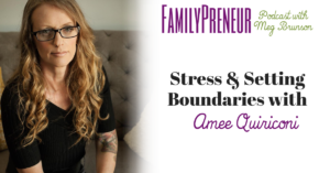 Stress & Setting Boundaries with Amee Quiriconi