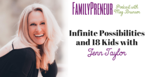 Infinite Possibilities and 18 Kids with Jenn Taylor