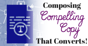 Composing Compelling Copy that will Convert for your Facebook Ads