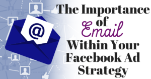 The importance of email within your Facebook Ad Strategy