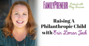 Raising A Philanthropic Child with Erin Loman Jeck
