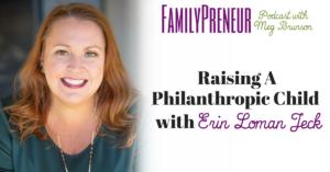 Raising A Philanthropic Child with Erin Loman Jeck