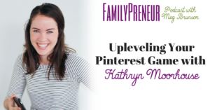 Upleveling Your Pinterest Game with Kathryn Moorhouse