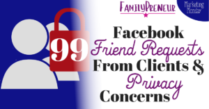 Facebook Friend Requests from Clients and Privacy Concerns