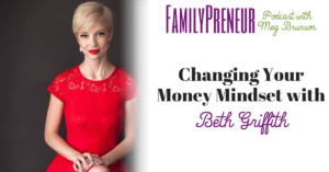 Changing Your Money Mindset with Beth Griffith