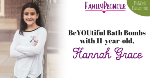 BeYOUtiful Bath Bombs with 11 year-old, Hannah Grace
