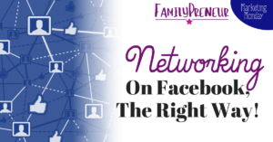 Networking on Facebook, The Right Way