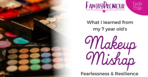 Makeup Misfortune: Fearlessness & Resilience