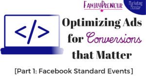 Optimizing Ads for Conversions that Matter [Part 1: Facebook Standard Events]