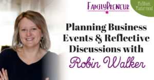 Planning Business Events & Reflective Discussions with Robin Walker