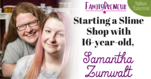 Starting a Slime Shop with 16-year-old, Samantha Zumwalt