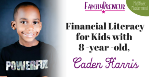 Financial Literacy for Kids with 8-year-old, Caden Harris