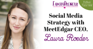 Social Media Strategy with MeetEdgar CEO Laura Roeder