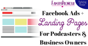 Facebook Ads for Podcasters: Landing Pages