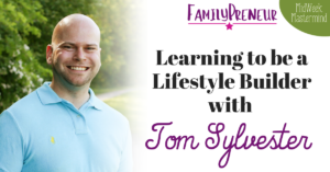 Learning to be a Lifestyle Builder with Tom Sylvester