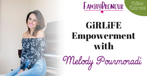 GiRLiFE Empowerment  With Melody Pourmoradi