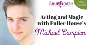 Acting and Magic with Fuller House's Michael Campion