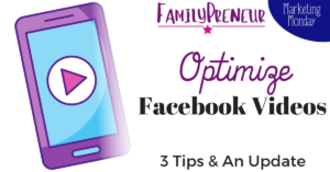 Optimizing Facebook Video Ads: 3 Tips + An Update!