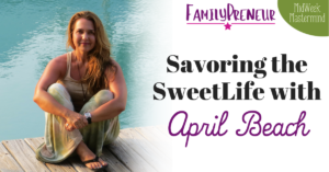 Savoring the SweetLife with April Beach