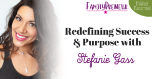 Redefining Success and Purpose with Stefanie Gass