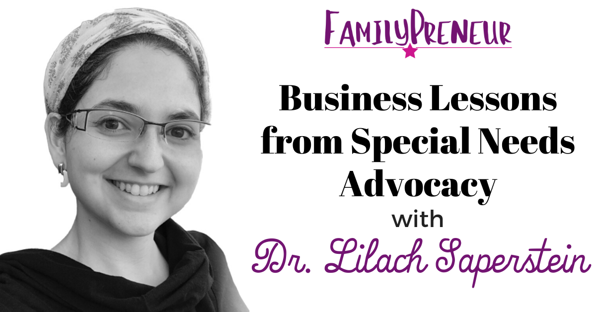 Business Lessons from Special Needs Advocacy with Dr. Lilach Saperstein