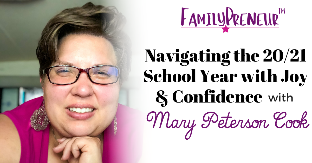 Navigating the 20-21 School Year with Joy & Confidence with Mary Peterson Cook