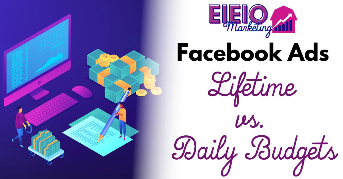 Facebook Ads: Lifetime vs. Daily Budgets