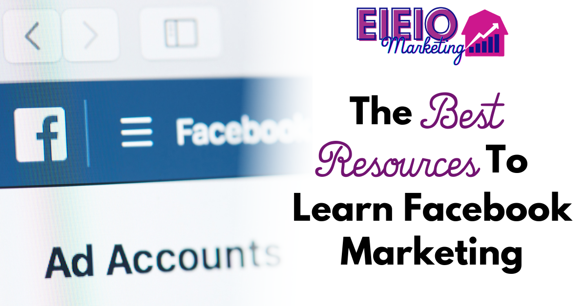 The Best Resources to Learn Facebook Marketing