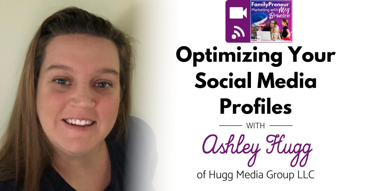 Optimizing Social Media Profiles with Ashley Hugg