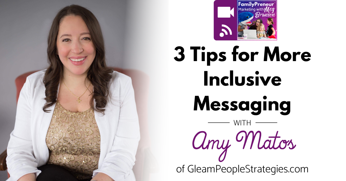3 Tips for More Inclusive Messaging with Amy Matos